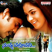 Nuvvu Vasthavani (Original Motion Picture Soundtrack) by Various Artists