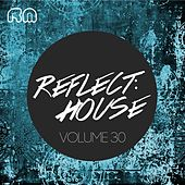 Reflect:House, Vol. 30 by Various Artists