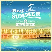 Best Summer, Relaxing Deep House (Rare Soulful Chill House Grooves) by Various Artists