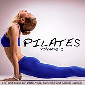 Pilates, Vol. 2 (The Best Music for Pilates, Yoga, Stretching and Aerobic Massage) by Various Artists