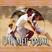 Pai, Meu Amigo by Various Artists