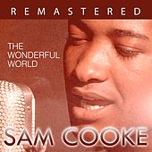 The Wonderful World by Sam Cooke