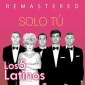 Solo tú by Los 5 latinos