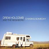 Chasing Someday by Drew Holcomb