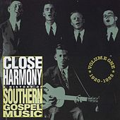 Close Harmony - A History of Southern Gospel Music, Vol. 1: 1920 - 1955 by Wally Fowler and the Oak Ridge Quartet