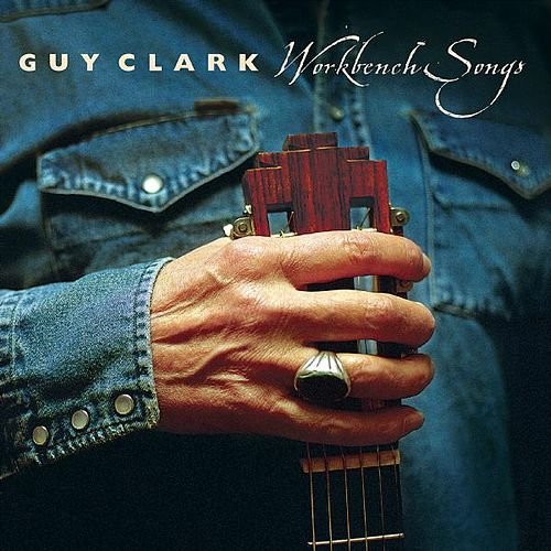 Workbench Songs by Guy Clark
