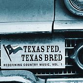 Texas Fed, Texas Bred - Redefining Country Music Vol. 1 by Various Artists
