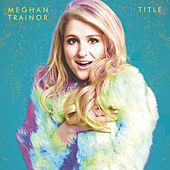 Title (Deluxe) by Meghan Trainor
