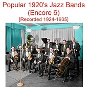 Popular 1920's Jazz Bands (Encore 6) [Recorded 1924-1935] by Various Artists