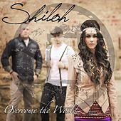 Overcome the World by Shiloh