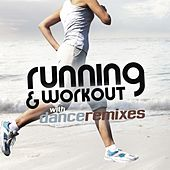 Running and Workout with Dance Remixes by Various Artists