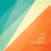 Leeway by We Were Evergreen