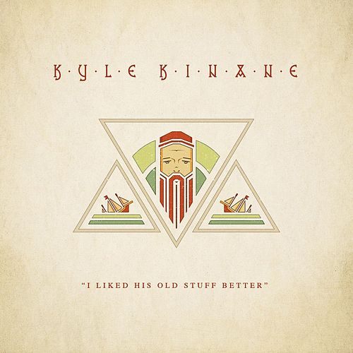 I Liked His Old Stuff Better by Kyle Kinane