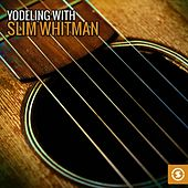 Yodeling with Slim Whitman by Slim Whitman