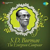 The Evergreen Composer: S. D. Burman by Various Artists