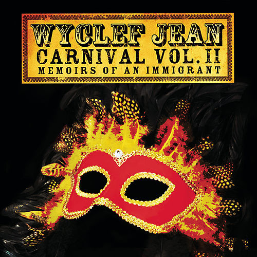 CARNIVAL VOL. II Memoirs of an Immigrant by Wyclef Jean