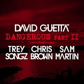 Dangerous Part 2 (feat. Trey Songz, Chris Brown & Sam Martin) by David Guetta