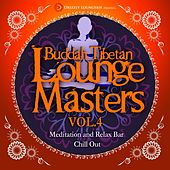 Buddah Tibetan Lounge Masters, Vol. 4 (Meditation and Relax Bar Chill Out) by Various Artists