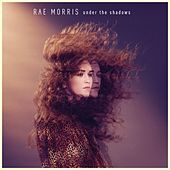 Under The Shadows by Rae Morris