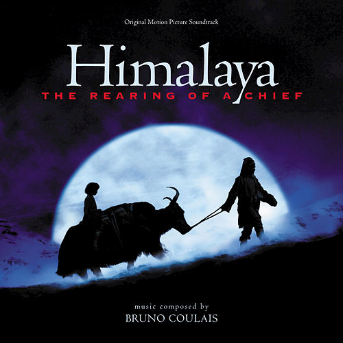 Himalaya: The Rearing Of A Chief by Bruno Coulais