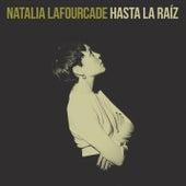 Hasta la Raíz by Natalia Lafourcade