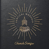 Church Songs by Vertical Church Band