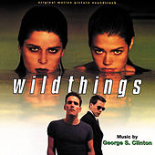 Wild Things by George S. Clinton
