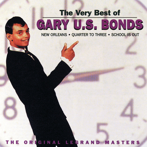The Very Best Of Gary U.S. Bonds by Gary U.S. Bonds