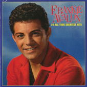 25 All-Time Greatest Hits by Frankie Avalon