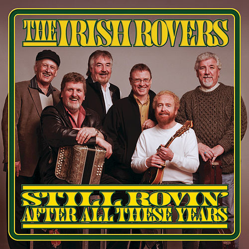 Still Rovin' After All These Years by Irish Rovers