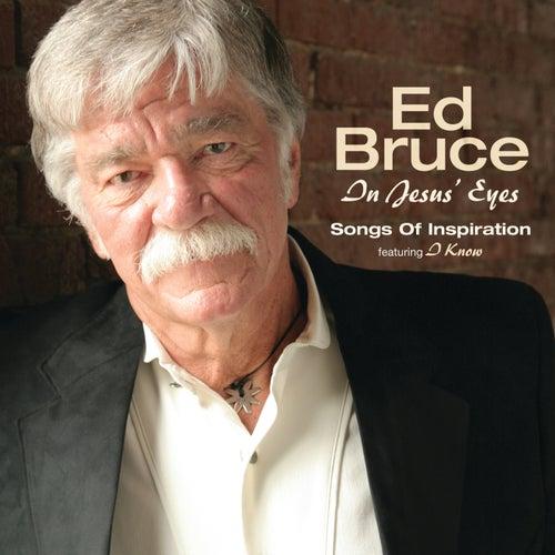 In Jesus' Eyes by Ed Bruce