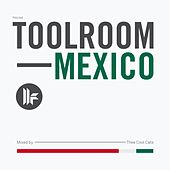 Toolroom Mexico by Various Artists