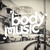 Body Music - Amsterdam Choices 2014, Pt. 1 by Various Artists