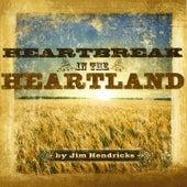 Heartbreak in the Heartland by Jim Hendricks