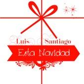 Esta Navidad by Luis Santiago