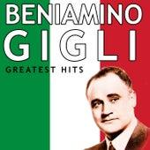 Beniamino Gigli - Greatest Hits by Beniamino Gigli