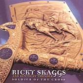Soldier Of The Cross by Ricky Skaggs
