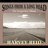 Songs From a Long Road by Harvey Reid