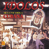 Idolos De La Victrola Cubana by Various Artists