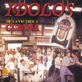 Idolos De La Victrola Cubana by Various Artists
