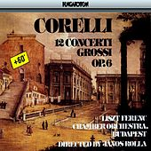 Corelli: 12 Concerti Grossi Op.6 by The Franz Liszt Chamber Orchestra (Budapest)