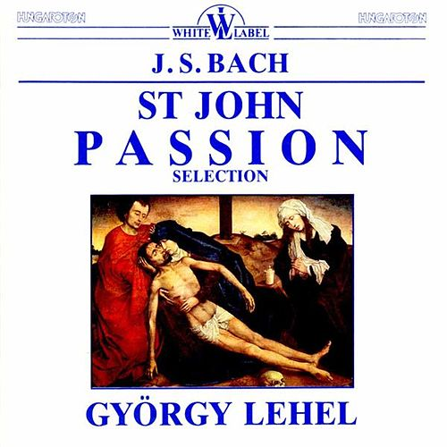 Bach: St. John Passion (Selection) by Jozsef Reti