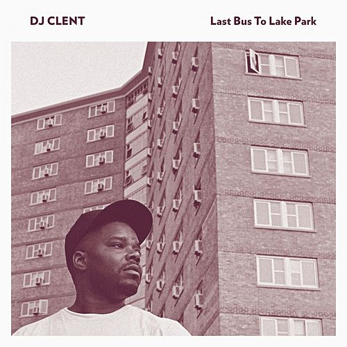 Last Bus to Lake Park by DJ Clent