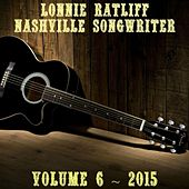 Lonnie Ratliff: Nashville Songwriter, Vol. 6 by Various Artists