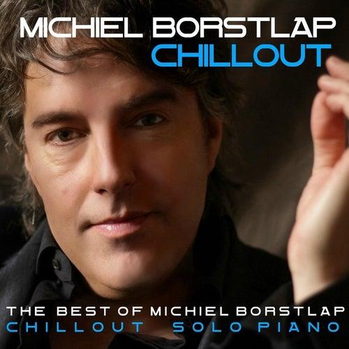 Chillout: The Best of Michiel Borstlap Solo Piano by Michiel Borstlap
