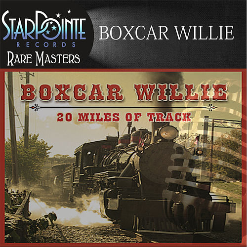 20 Miles of Track (Re-Mastered) by Boxcar Willie