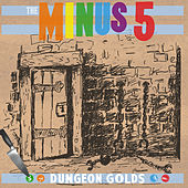 Dungeon Golds by The Minus 5