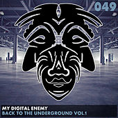 Back To The Underground Vol.1 by My Digital Enemy