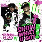 Show What U Got, Vol. 1 (Mixtapes and Parties) von Various Artists