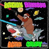 Actin Crazy von Action Bronson